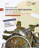 Civiltà in movimento. Per le Scuole superiori. Con e-book. Con espansione online: 1