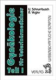 Gynäkologie für Veterinärmediziner / Gynäkologie für Veterinärmediziner: Teil 1 - U. Schnurrbusch, B. Vogler