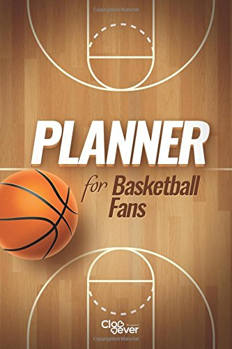 Plannner for Basketball Fans: Yearly Monthly Daily Hourly Undated Organizer Agenda: Volume 2 (sport planners)