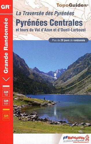 Pyrénées centrales : Traversée des Pyrénées, Tours du Val d'Azun et d'Oueil-Larboust