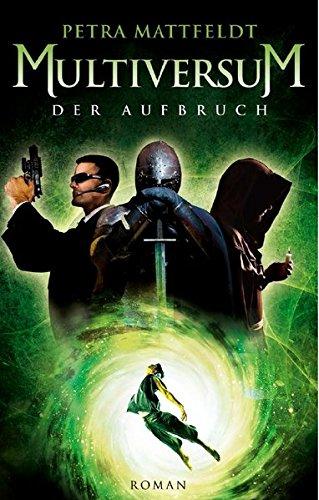 Multiversum: Der Aufbruch (Buntstein Verlag / Kinder- und Jugendbücher)