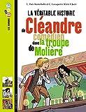 La veritable histoire de Cleandre, comedien dans la troupe de Moliere