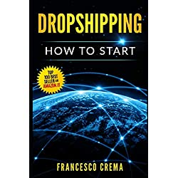 DROPSHIPPING: How to start dropshipping with list of suppliers for dummies, build Shopify ecommerce, choose the right product and start earning online a side passive income