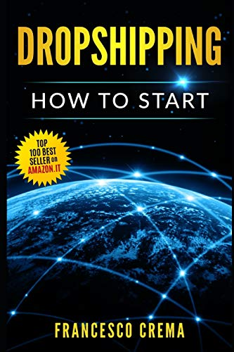 DROPSHIPPING: How to start dropshipping with list of suppliers for dummies, build Shopify ecommerce, choose the right product and start earning online a side passive income por Francesco Crema