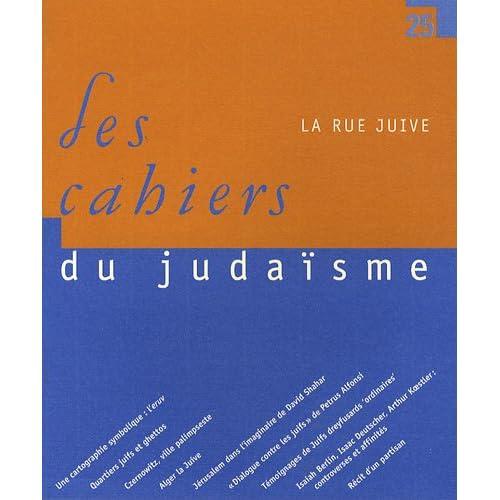 Les cahiers du Judaïsme, N° 25 : La rue juive