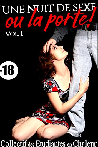 Une Nuit de Sexe...Ou La Porte ! (Vol. 1): (Roman Érotique, Dominée, HARD, Soumission, Histoire Adulte)