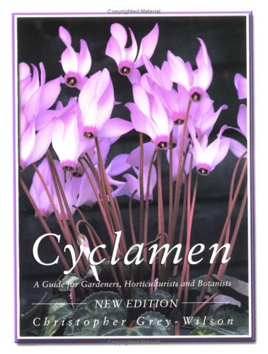 Cyclamen: A Guide for Gardeners, Horticulturists and Botanists by Chris Grey-Wilson (2003-02-27)