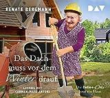 Das Dach muss vor dem Winter drauf. Die Online-Omi baut ein Haus: Lesung mit Carmen-Maja Antoni (3 CDs)