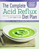 The Complete Acid Reflux Diet Plan: Easy Meal Plans and Recipes to Heal Gerd and LPR