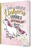 Das große Einhorn-Fanbuch: Basteln, Backen, Beauty & mehr -