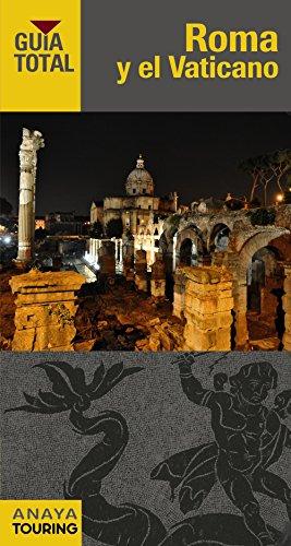 Roma y El Vaticano (Guía Total - Internacional) por Anaya Touring