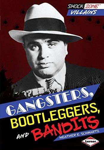 Gangsters, Bootleggers, and Bandits (ShockZone ™ — Villains)