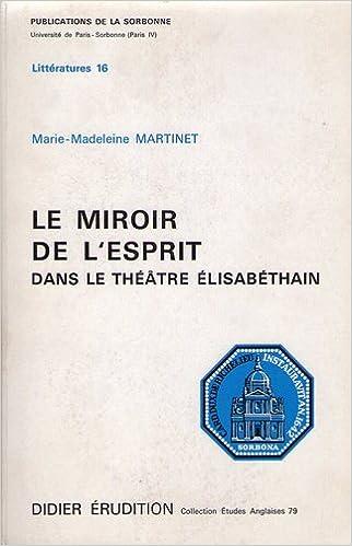 En ligne téléchargement gratuit Le Miroir de l'esprit dans le théâtre élisabéthain epub pdf
