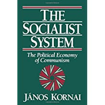 The Socialist System: The Political Economy Of Communism (Clarendon Paperbacks)