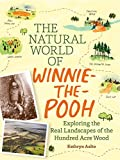 Front cover for the book The Natural World of Winnie-the-Pooh: A Walk Through the Forest that Inspired the Hundred Acre Wood by Kathryn Aalto