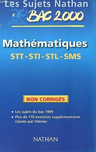 Sujets non corrigés 99, mathématiques terminale STT, STI, STL, SMS