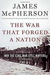 The War That Forged a Nation: Why the Civil War Still Matters by James M. McPherson (2015-03-12)