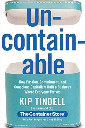 Uncontainable: How Passion, Commitment, and Conscious Capitalism Built a Business Where Everyone Thrives (English Edition) Container Organisation