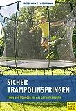 Sicher Trampolinspringen: Tipps & Übungen für das Gartentrampolin
