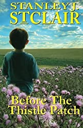 Before the Thistle Patch by St. Clair, Stanley J. (2013) Paperback