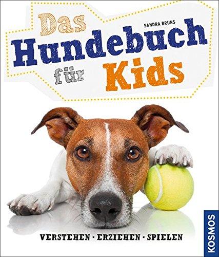 Das Hundebuch für Kids: verstehen, erziehen, spielen