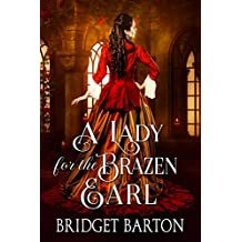 A Lady for the Brazen Earl: A Historical Regency Romance Book (English Edition)