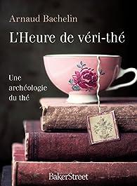 L\'heure de véri-thé par Arnaud Bachelin