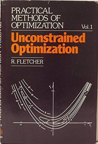 Practical Methods of Optimization. Volume 1: Unconstrained Optimization (v. 1) by Roger Fletcher (1980-08-27)