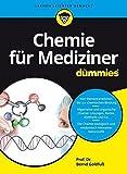 Chemie für Mediziner für Dummies - Bernd Goldfuß