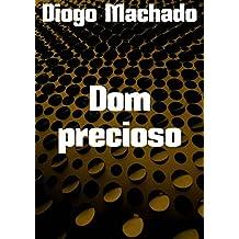 Dom precioso (Portuguese Edition)