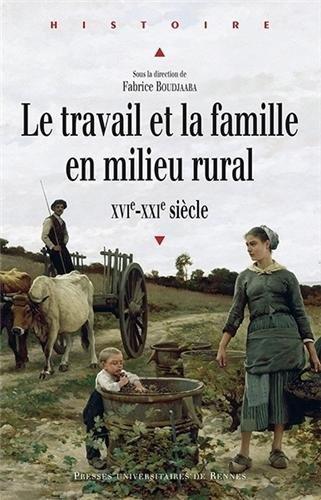 Le travail et la famille en milieu rural (XVIe-XXIe siècle)