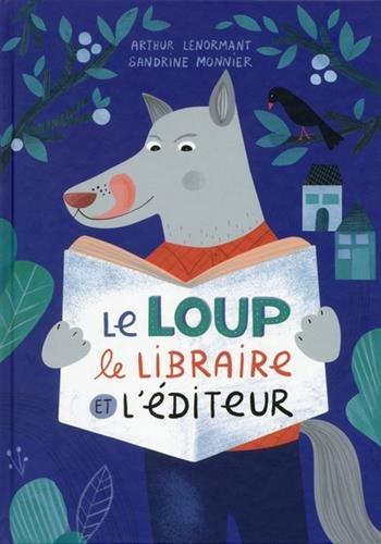 Le Loup, le libraire et l'éditeur