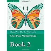 Edexcel A level Further Mathematics Core Pure Mathematics Book 2 Textbook + e-book (A level Maths and Further Maths 2017)