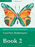 Edexcel A level Further Mathematics Core Pure Mathematics Book 2 Textbook + e-book (A...
