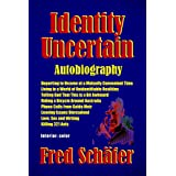 Identity Uncertain: Autobiography (English Edition)