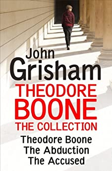 Theodore Boone: The Collection (Books 1-3) (English Edition) par [Grisham, John]