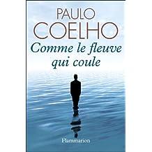 Comme le fleuve qui coule (French Edition)
