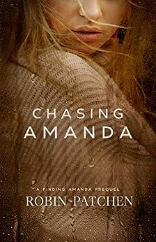 Chasing Amanda: A Finding Amanda Prequel by [Patchen, Robin]