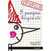 I pampini bugiardi: Indagine sui libri al di sopra di ogni sospetto: i testi delle scuole elementari
