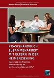 Praxishandbuch Zusammenarbeit mit Eltern in der Heimerziehung: Ergebnisse des Projektes