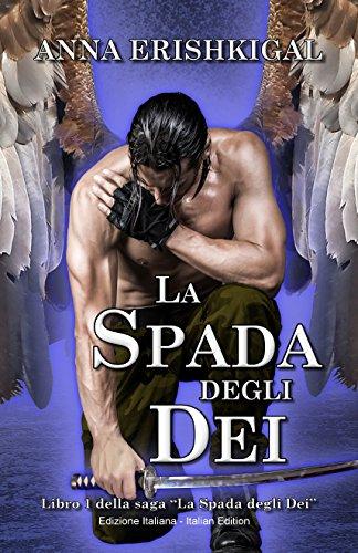 _ La Spada degli Dei (Edizione Italiana) (Italian Edition): La Spada degli Dei (Edizione Italiana) PDF Gratis