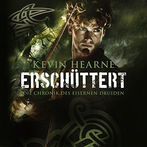 Erschüttert: Die Chronik des Eisernen Druiden 7