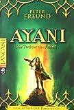 AYANI - Die Tochter des Falken - Peter Freund