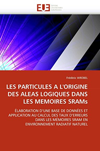 Les particules a l''origine des aleas logiques dans les memoires srams