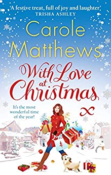 With Love at Christmas (Christmas Fiction) by [Matthews, Carole]