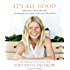 It's All Good: Delicious, Easy Recipes that Will Make You Look Good and Feel Great (English Edition)