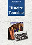 Petite Histoire de Touraine des origines à l'an 2000