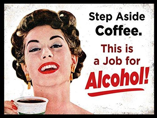 SHAWPRINT Schritt beiseite Kaffee Dieses ist EIN Job für Alkohol Retro Vintage Stil Metall blechschild Wandschild Neuheit Geschenk Küche