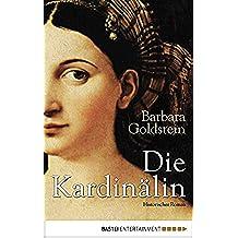 Die Kardinälin: Historischer Roman (German Edition)