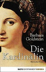 Die Kardinälin: Historischer Roman
